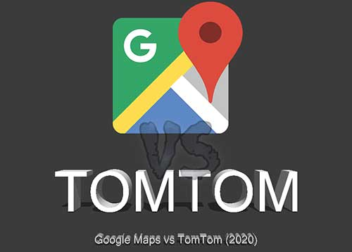 Google Maps vs TomTom Go | Which One is Better in 2020?