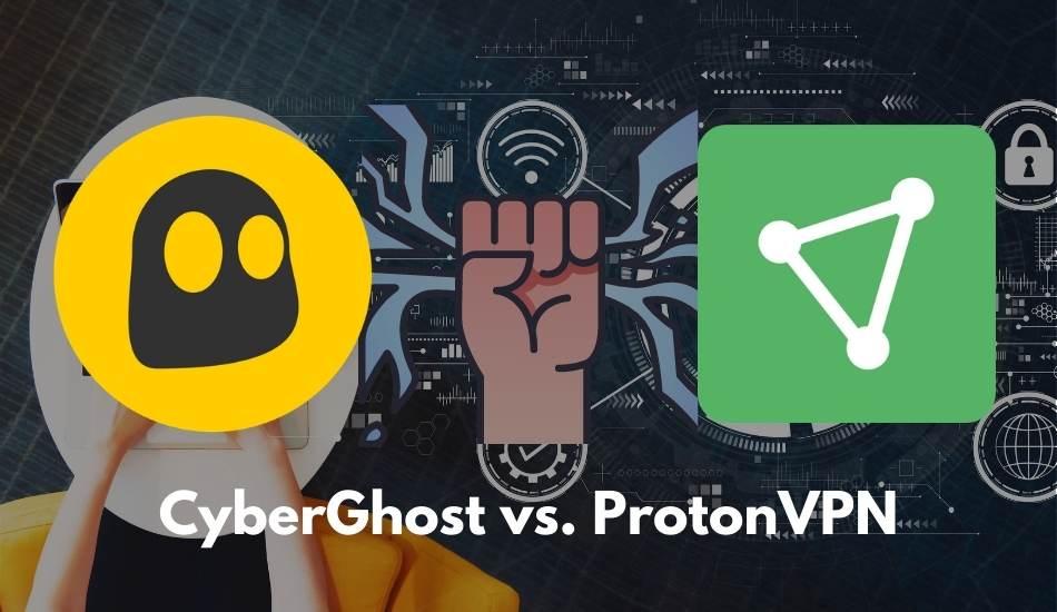 CyberGhost vs. ProtonVPN