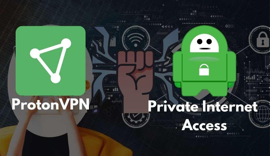 ProtonVPN vs. Private Internet Access
